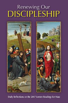 "Renewing Our Discipleship Daily Reflections on the 2017 Lenten Mass Readings  This compact booklet of reflections related to the Church's daily Lenten Mass Readings from a wide selection of spiritual authors is a special way to use the Lenten season as a time to renew your relation to Jesus as his disciple. Whether you attend daily Mass or just want to connect more closely to the Scriptures that the Church is considering each day, these thoughtful meditations, prayer starters and ""facts ..."
