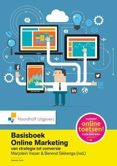 Basisboek Online Marketing. Van strategie tot conversie.