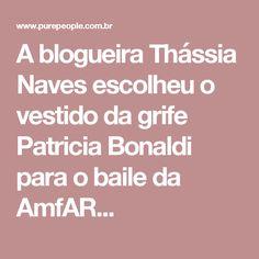 A blogueira Thássia Naves escolheu o vestido da grife Patricia Bonaldi para o baile da AmfAR...