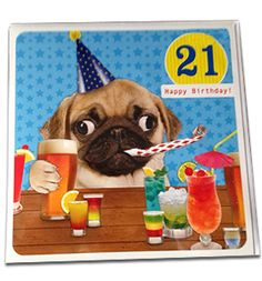 Pug 21st birthday card from www.ilovepugs.co.uk post worldwide