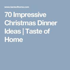 70 Impressive Christmas Dinner Ideas | Taste of Home