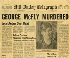 Hill Valley Telegraph - George McFly Murdered (Back to the Future: Part II) Back To The Future Party, The Future Movie, Future Days, Future Love, Love Movie, I Movie, Science Fiction, Everything Film, 1980s Films