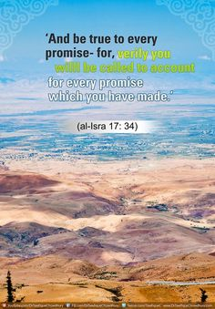 Qur'an al-Isra' (The Night Journey) 17:34: And come not near to the orphan's property except to improve it, until he attains the age of full strength. And fulfill (every) covenant. Verily! the covenant, will be questioned about.