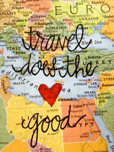 Travel Does the <3 Good  - travel quote #travelquotes travel quotes inspiration #travel #quote map heart script