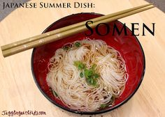 Juggling With Kids: Around the World in 12 Dishes: Japan: Somen Easy Summer Meals, Summer Recipes, Summer Days, Good Food, Yummy Food, Awesome Food, Asian Recipes, Ethnic Recipes, Summer Dishes