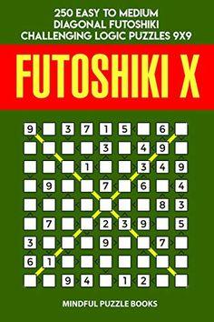 Futoshiki X: 250 Easy to Medium Diagonal Futoshiki Challenging Logic Puzzles - Mindful Puzzle Books Logic Puzzles, Puzzle Books, This Book, Mindfulness, Amazon, Medium, Easy, Amazons, Riding Habit