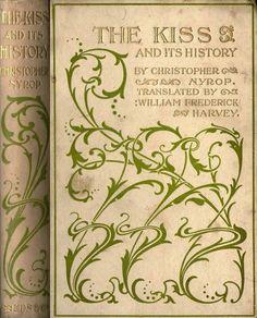 "michaelmoonsbookshop: "" The Kiss and its History attractive art nouveau boards published 1901 "" Book Cover Art, Book Cover Design, Book Design, Book Art, Vintage Book Covers, Vintage Books, Old Books, Antique Books, Illustration Art Nouveau"