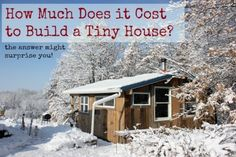 The Homestead Survival | How Much Does it Cost to Build a Tiny House | Homesteading - home - http://thehomesteadsurvival.com