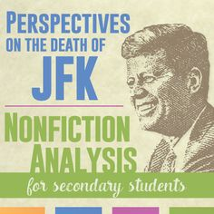 President Kennedy's Assassination: Nonfiction Analysis for Secondary Students - study different perspectives on this historic event.