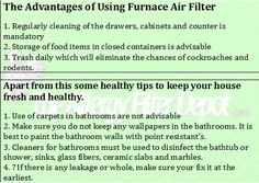 Furnace Air Filters not only helps to clean the air, but also keep the surrounding area hygienic and healthy. This imparts healthy living free from any kind of diseases. Apart from this, you need to clean the refrigerator for several reasons. The cleaning should remove excess moisture which will lead to formation of mold growth. For more details you can check the image and follow our site http://www.allergyfilterdepot.com.