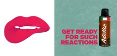 Get reactions you want with Adiction