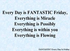 Fantastic Every Day is Friday