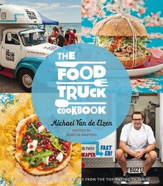 The Food Truck Cookbook by Michael Van de Elzen                                                                                                                                                                                 More
