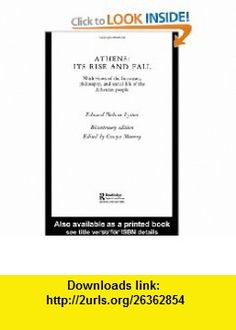 Athens Its Rise and Fall With Views of the Literature, Philosophy, and Social Life of the Athenian People (9780415320870) Edward Bulwer Lytton, Oswyn Murray , ISBN-10: 0415320879  , ISBN-13: 978-0415320870 ,  , tutorials , pdf , ebook , torrent , downloads , rapidshare , filesonic , hotfile , megaupload , fileserve