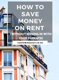How To Reduce Your Rent Without Moving In With Mum and Dad