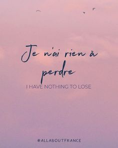 ✨ Je n'ai rien à perdre ✨ I have nothing to lose ✨ /ʒə n‿ɛ ʁjɛ̃.pɛʁdʁ/ - 😍 Share, comment and tag your friends 😍 - Pretty French Words, Basic French Words, How To Speak French, Learn French, French Language Lessons, French Language Learning, French Lessons, French Words Quotes, French Phrases