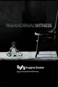TV: Paranormal Witness. A must-see for anyone who likes anything frightening.