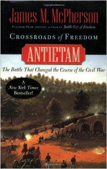 McPherson, James M. Crossroads of freedom : Antietam / James M. McPherson. Oxford; New York: Oxford University Press, 2002. Ubicación: E474.65 .M48 2002