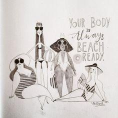 alextsmith: SKETCHBOOK Body Confidence I just spent a week at the beach--I was beach ready. I also wore a bikini, so I was bikini ready, too.