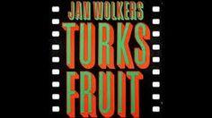 Turks Fruit - Jan Wolkers- YouTube