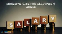 Find here the 5 #reasons #you #need  #increase #in salary package  at dubaiposter