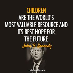 another great education quote from JFK. I may not have agreed with all of his political beliefs but he would have been one of the greatest presidents this country has seen had his presidency not been ended so early. As an educator this is what we live for.