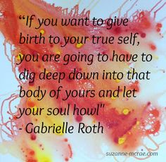 Sweat your prayers, dance your pain, and move on ~Gabrielle Roth
