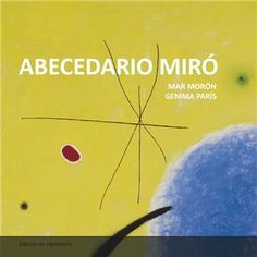 """""""Abecedario Miró"""" by Mar Morón and Gemma Paris, in Gustavo Gili editorial. Preschool Projects, Art Projects, Projects To Try, Art For Kids, Crafts For Kids, Arts And Crafts, Francia Paris, Spanish Art, Montessori Activities"""