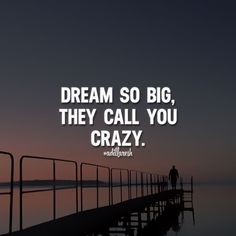Dream so big, they call you crazy. ➡️ like, share & follow @adillaresh for more! Enjoy the goods we curated for you smarturl.it/freshtch #adillaresh #quotes #quote #success #motivation #inspiration #quoteoftheday #saying #proverb #wisdom #thoughts #motivatingquotes #lifequotes #life