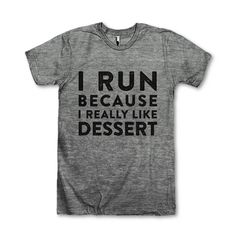 I Run Because I Really Like Dessert by AwesomeBestFriendsTs