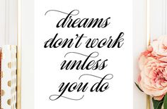 """Your weekly free printable inspirational quote from Elegance and Enchantment! // """"Dreams don't work unless you do."""" // Simply print, trim…"""