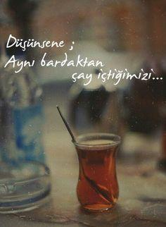 Düşündüm evet,  çayı şekersiz içmeyi öğrenmen gerek aynı bardaktan içeceksek :)