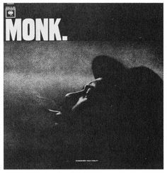"""Thelonious Monk - Monk (10/10/1917- 2/17/1982) Seventh album from American jazz pianist and composer considered one of the giants of American music. LP contains such standards as """"April In Paris"""" and """"Just You, Just Me."""" The track """"Pannonica"""" is a tribute to the jazz patron Nica de Koenigswarter and """"Teo"""" is a tribute to the albums' producer Teo Macero."""