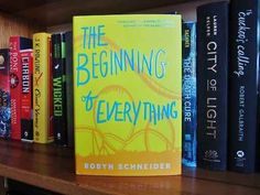 """The Beginning of Everything , Robyn Schneider 