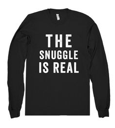 the snuggle is real shirt – Shirtoopia