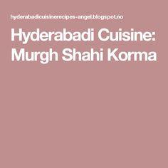 Hyderabadi Cuisine: Murgh Shahi Korma