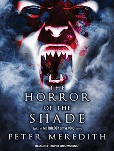 Amazon.com: The Horror of the Shade (Trilogy of the Void) (9781494566487): Peter Meredith, David Drummond: Books