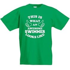 lol great for kids http://eliteswimgear.com/product/this-is-what-an-awesome-swimmer-looks-like-kids-printed-t-shirt-kelly-greenwhite-9-11-years/