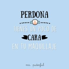 mr.-puterful-mis-gafas-de-pasta13 Inspirational Phrases, Motivational Phrases, Best Quotes, Funny Quotes, Life Quotes, Mr Wonderful, Frases Humor, Spanish Memes, Morning Humor