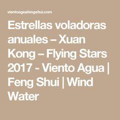 Estrellas voladoras anuales – Xuan Kong – Flying Stars 2017 - Viento Agua | Feng Shui | Wind Water