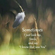 """Sometimes I just look up, Smile, and say """"I know that was You"""". Thank you, Jesus!"""
