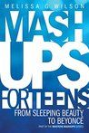 Looking on the Sunnyside: Book Review - Mashups for Teens: From Sleeping Bea...