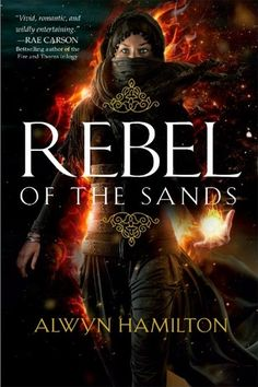 Redesigned Paperback #CoverReveal   Rebel of the Sands (Rebel of the Sands, #1) by Alwyn Hamilton