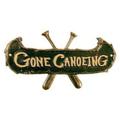 Gone Canoeing Plaque Finish: Green and Gold by Whitehall. $26.41. 01445 Finish: Green and Gold Features: -Unique gift idea.-Rust proof.-Weather resistant.-Hand cast.-Hand painted.-Manufactured from 100pct recycled aluminum. Canoe Camping, Canoe And Kayak, Camping Life, Outdoor Camping, Canoe Paddles, Camping Ideas, Garden Plaques, Whitehall Products, Metal Plaque