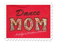 Dance Mom Applique with a Twist for machine embroidery