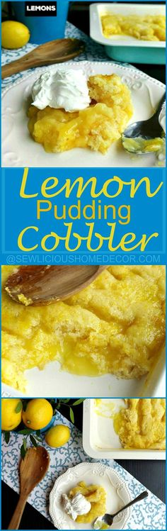 Lemon Pudding Cobbler Dessert Recipe - SewLicious Home Decor Mini Desserts, Lemon Desserts, Lemon Recipes, Just Desserts, Sweet Recipes, Delicious Desserts, Dessert Recipes, Yummy Food, Plated Desserts
