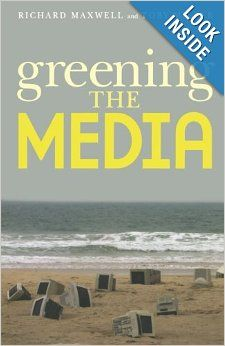 Toby Miller and Richard Maxwell - Greening the Media