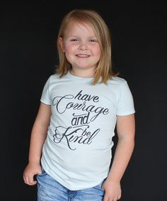 Ice Blue 'Have Courage and Be Kind' Tee - Girls by The Talking Shirt #zulily #zulilyfinds