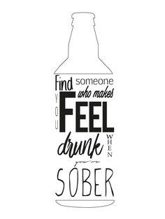 Find someone who makes you feel drunk when you're sober - frases en ingles - phrase -english - encuentra a alguien que te haga sentir borracho cuando estas sobrio - adobe ilustrator - poster - photoshop