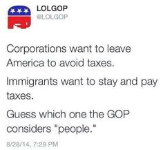 Its easier to get kickbacks from the corporations than donations from immigrants.The GOP's idea of immigration reform will make sure that immigrants income taxes will go to corporate subsidies. Conservative Republican, Pro Choice, Greed, Atheist, Going Crazy, Food For Thought, We The People, It Hurts, Wisdom